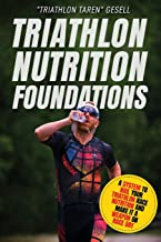 Triathlon Nutrition Foundations: A System to Nail your Triathlon Race Nutrition and Make It a Weapon on Race Day best Triathlon Books