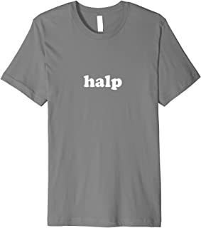 Halp T-Shirt for Men, Women, and Youth
