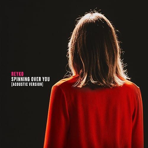 Spinning over You (Acoustic Version) de Reyko en Amazon Music ...