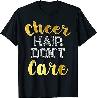 Cheer Hair Don't Care T-Shirt Cheerlead Squad Gift