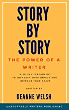 Story by Story: the power of a writer (Unstoppable Writers Book 1) (English Edition)