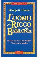 L'uomo più ricco di Babilonia (Italian Edition) eBook Kindle