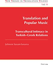 Translation and Popular Music: Transcultural Intimacy in TurkishGreek Relations (New Trends in Translation Studies Book 18)