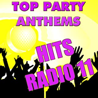 Top Party Anthems: Hits Radio Party 11