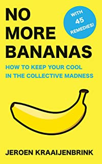 No More Bananas: How to Keep Your Cool in the Collective Madness