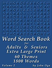 Word Search Book For Adults & Seniors: Extra Large Print, Giant 30 Size Fonts, Themed Word Seek Word Find Puzzle Book, Each Word Search Puzzle On A Two Page Spread, Volume 2 (Giant Print Word Search)