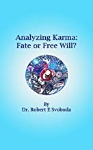 Analyzing Karma : Fate or Free Will
