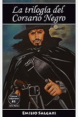 La trilogía del Corsario Negro: El Corsario Negro, La reina de los caribes, Yolanda, la hija del Corsario Negro (Clásicos salgarianos. Versiones íntegras y anotadas. nº 4) Versión Kindle