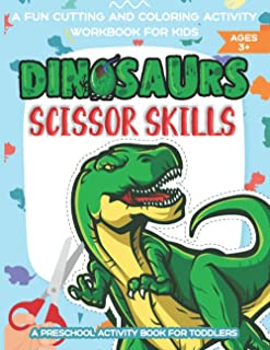 Dinosaur Scissor Skills Cutting And Coloring Preschool Activity Book For Kids: Wild Dinosaur Cutting And Coloring Practice...