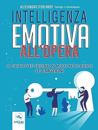 Intelligenza emotiva all'opera: La chiave per gestire in modo intelligente le emozioni