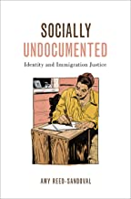 Socially Undocumented: Identity and Immigration Justice (Philosophy of Race)