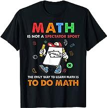 Math Is Not A Spectator Sport Tshirt Funny Math Teacher Gift