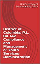 District of Columbia: P.L. 94-142 Compliance and Management of Youth Services Administration