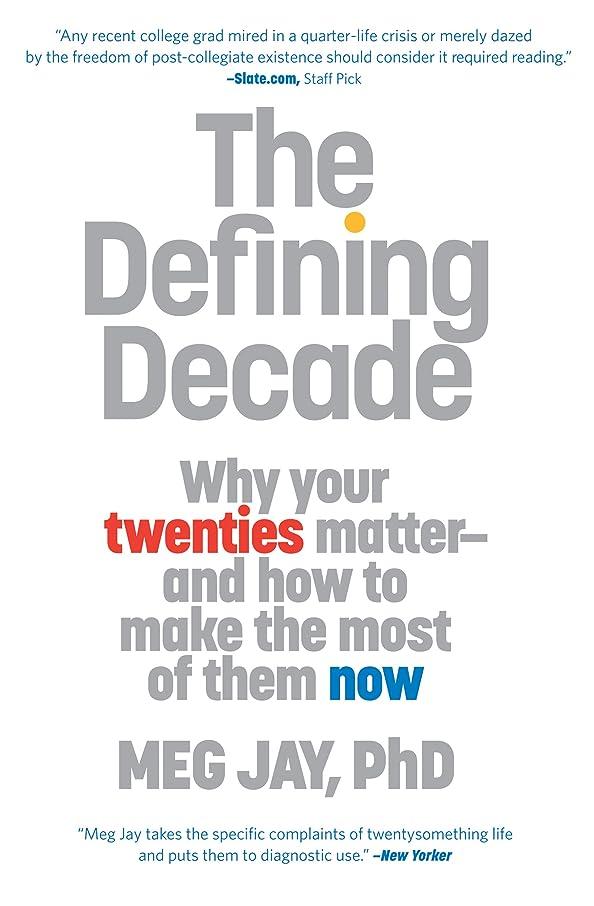 フォーム明るい留まるThe Defining Decade: Why Your Twenties Matter--And How to Make the Most of Them Now (English Edition)