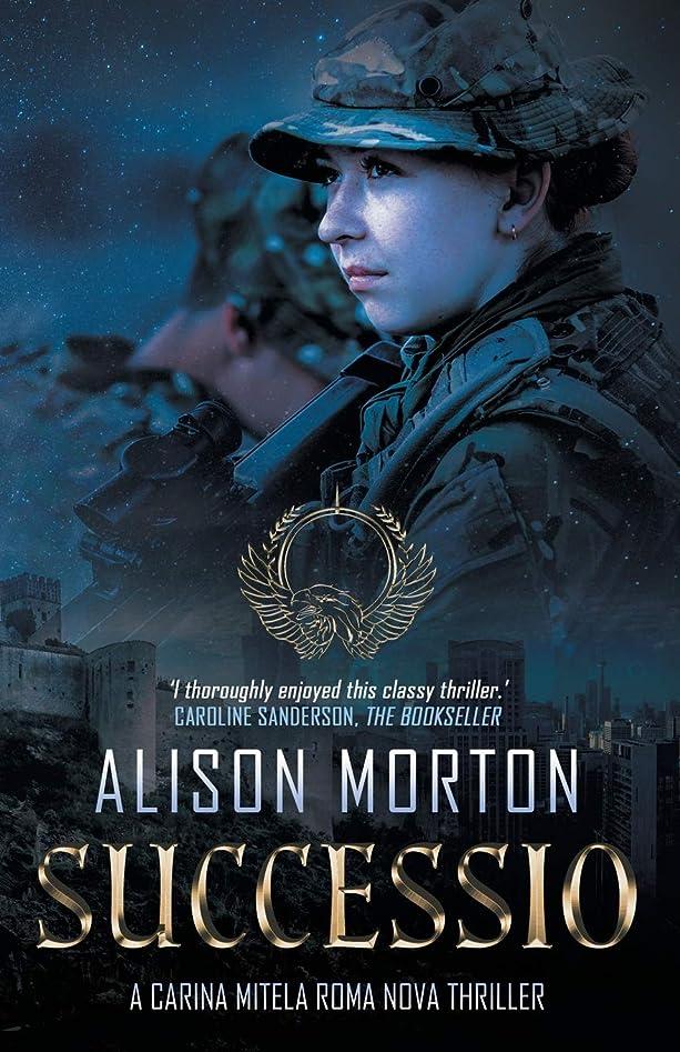 レンジがっかりしたそれによってSUCCESSIO: A Carina Mitela Roma Nova thriller (Roma Nova Thriller Series)