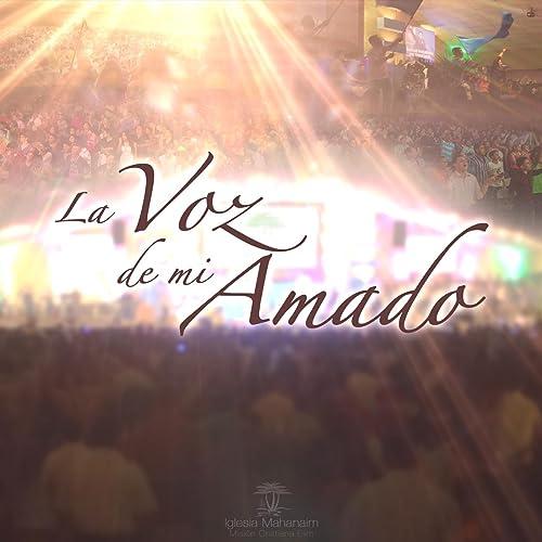 La Voz De Mi Amado En Vivo By Mahanaim Honduras Geovani Canelo On Amazon Music