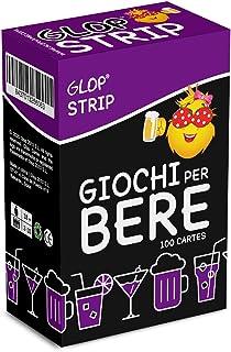 Glop Strip - Giochi per Bere - Giochi Alcolici per Feste - Giochi da Tavolo per Adulti - Giochi di società - Dinking Game - 100 Carte