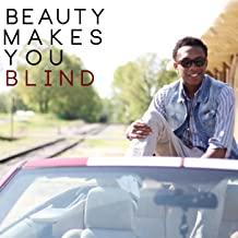 Beauty Makes You Blind (feat. Rob Lee) [Explicit]