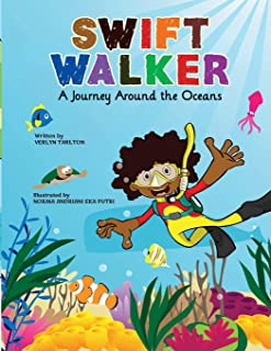 Swift Walker: A Journey Around the Oceans: Science and Geography Books for Kids (Volume 2)
