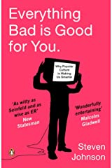 Everything Bad is Good for You: How Popular Culture is Making Us Smarter Kindle Edition
