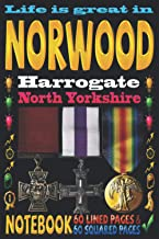 Life is great in Norwood Harrogate North Yorkshire: Notebook | 120 pages - 60 Lined pages + 60 Squared pages | White Paper...