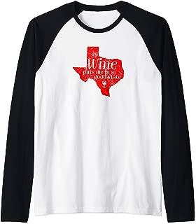 Wine Puts Me In A Good State Texas Lover Funny Texan Gift Raglan Baseball Tee