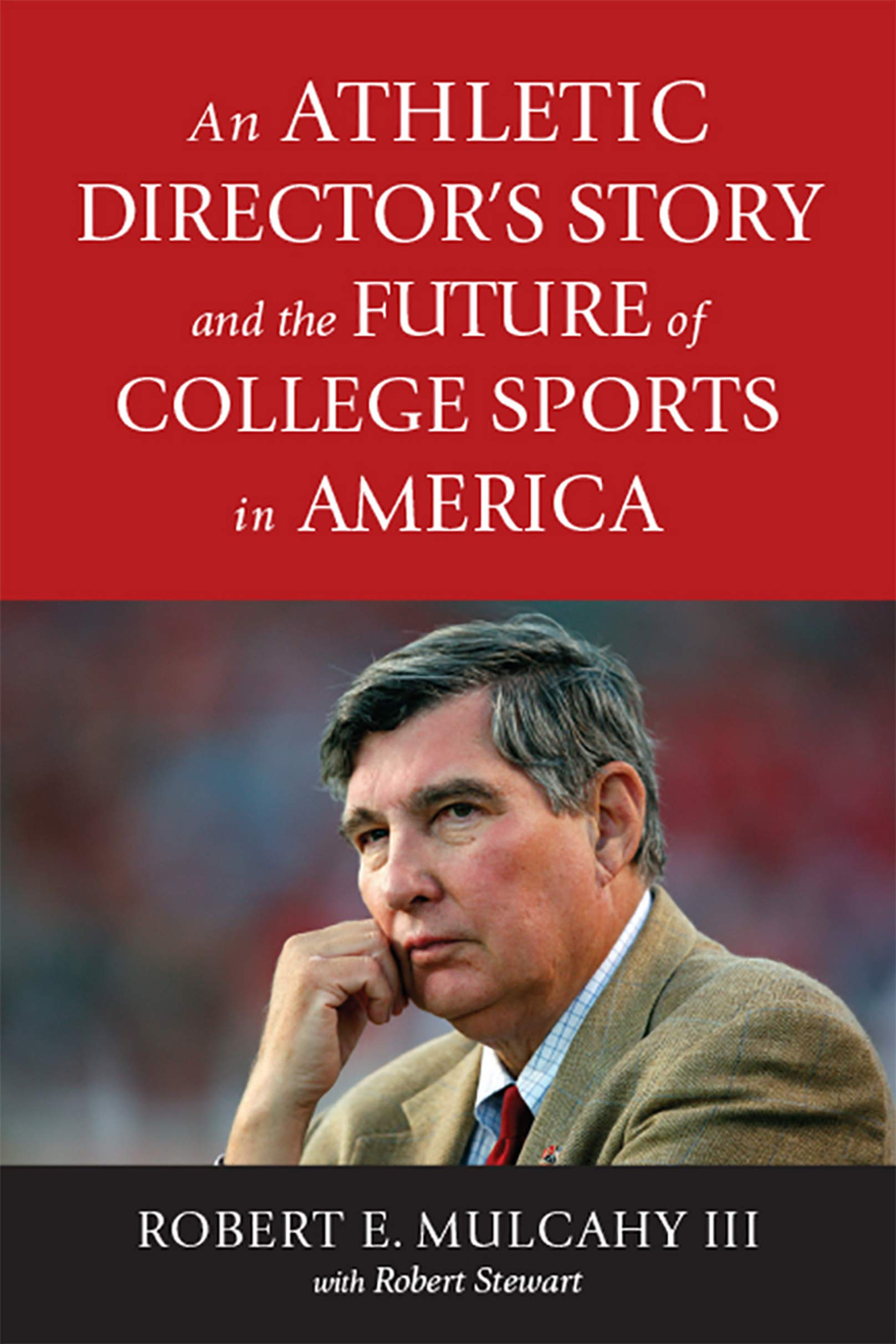 Image OfAn Athletic Director's Story And The Future Of College Sports In America (English Edition)
