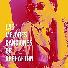 mejores canciones de reggaeton