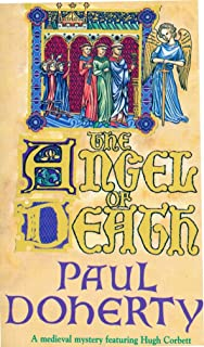The Angel of Death (Hugh Corbett Mysteries, Book 4): Murder and intrigue from the heart of the medieval court