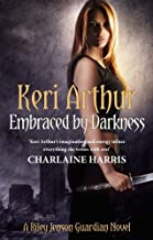 Embraced By Darkness: Number 5 in series (Riley Jenson Guardian)