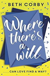 Where There`s a Will: Can love find a way? THE fun, uplifting and romantic read for 2020