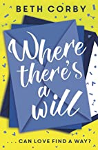 Where There's a Will: Can love find a way? THE fun, uplifting and romantic read for 2020