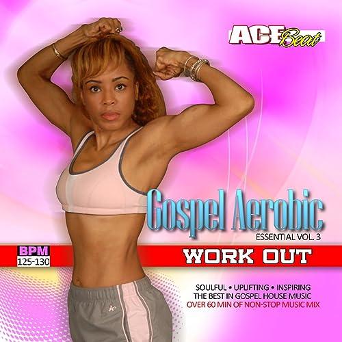 Gospel Aerobic Workout Essential Vol 3 By Acebeat Music On Amazon Music Amazon Com