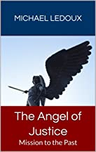 The Angel of Justice: Mission to the Past