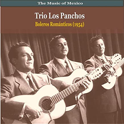 The Music of Mexico / Trio Los Panchos / Boleros Romanticos (1954)