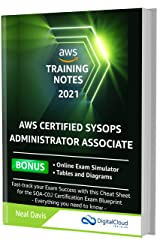 AWS Certified SysOps Administrator Associate Training Notes 2021: Fast-track your exam success with this ultimate cheat sheet for the SOA-C02 exam Kindle Edition