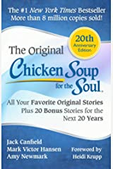 Chicken Soup for the Soul 20th Anniversary Edition: All Your Favorite Original Stories Plus 20 Bonus Stories for the Next 20 Years Kindle Edition
