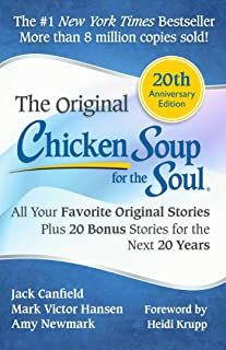 Chicken Soup for the Soul 20th Anniversary Edition: All Your Favorite Original Stories Plus 20 Bonus Stories for the Next ...