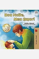 Boa Noite, Meu Amor!: Goodnight, My Love! - Brazilian Portuguese edition (Portuguese Bedtime Collection) Paperback