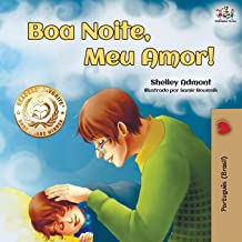 Boa Noite, Meu Amor!: Goodnight, My Love! - Brazilian Portuguese edition (Portuguese Bedtime Collection)
