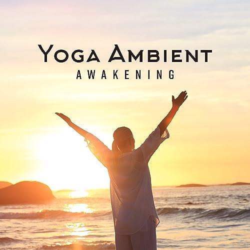 Yoga Ambient Awakening: New Age Deep Music 2019 Compilation ...
