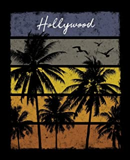 Hollywood: California Notebook With Lined College Ruled Paper For Work, Home Or School. Stylish Retro Sunset Palm Tree Tra...