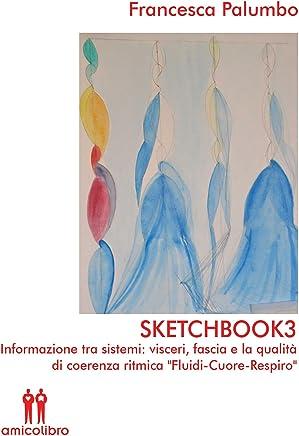 Sketchbook3 : Informazione tra sistemi: visceri, fascia e la qualità di coerenza ritmica Fluidi-Cuore-Respiro
