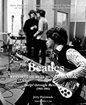 The Beatles Recording Reference Manual: Volume 2: Help! through Revolver (1965-1966) (The Beatles Recording Reference Manu...