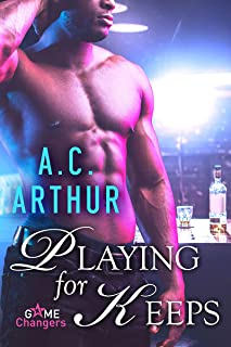 Playing for Keeps: A Scorching Hot Romance (Game Changers Book 2)