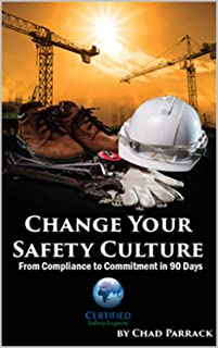 Change Your Safety Culture from Compliance to COMMITMENT in 90 Days