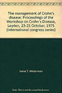 The management of Crohn's disease: Proceedings of the Workshop on Crohn's Disease, Leyden, 23-25 October, 1975 (International congress series)