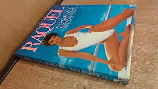 Raquel: Raquel Welch Total Beauty and Fitness Programme