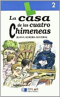 CASA DE CUATRO CHIMENEAS - Libro 2 (Lecturas Dylar