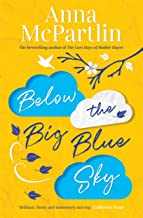 Below the Big Blue Sky: From the bestselling author of The Last Days of Rabbit Hayes